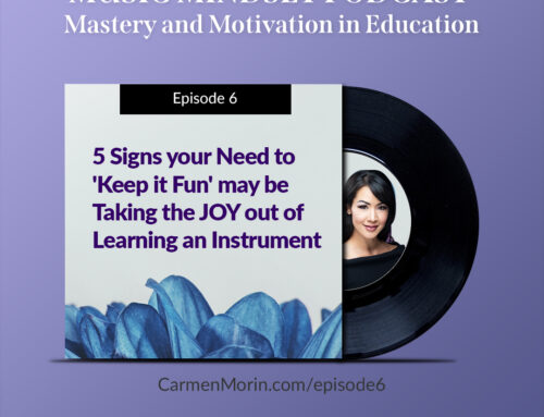 "#6: 5 Signs Your Need to ""Keep it Fun"" May be Taking the Joy out of Learning an Instrument"